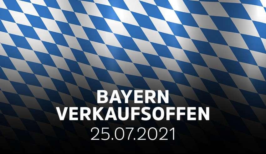 Übersicht der verkaufsoffenen Sonntage in Bayern am 25.07.21