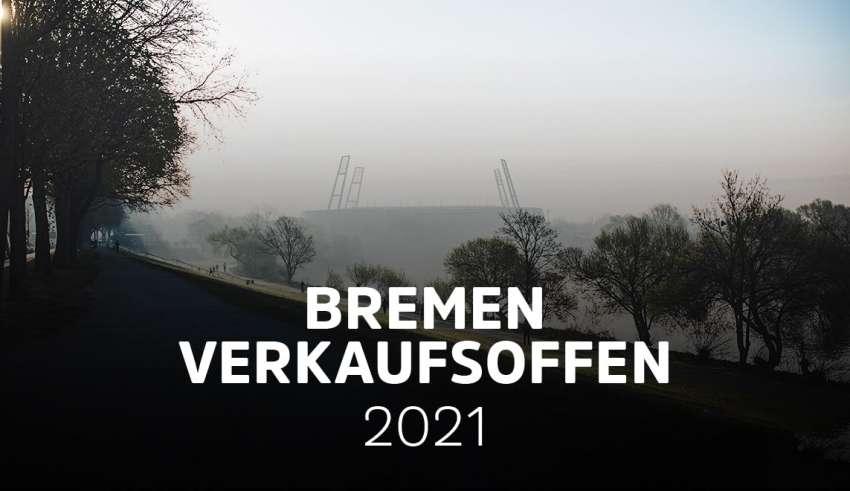 Übersicht der verkaufsoffenen Sonntage 2021 in Bremen