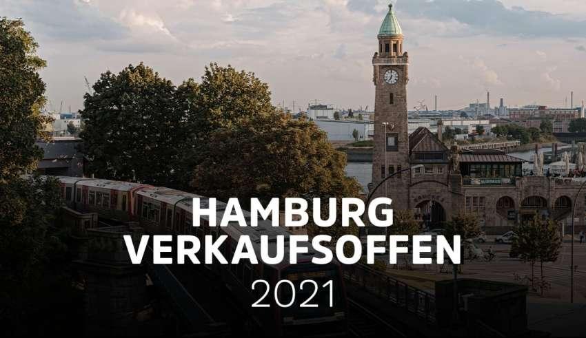 Verkaufsoffener Sonntag Hamburg 2021 - Die Übersicht