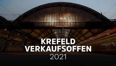 Verkaufsoffene Sonntage in Krefeld 2021 - Die Übersicht