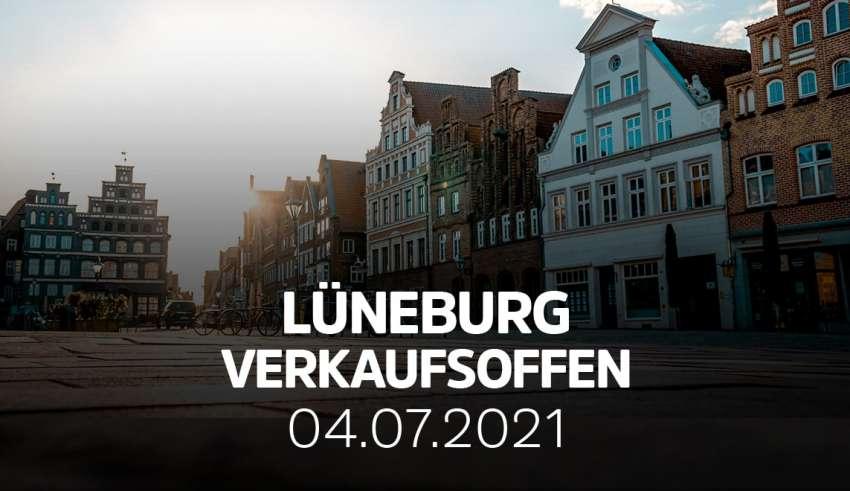 Verkaufsoffener Sonntag Lüneburg am 04.07.2021