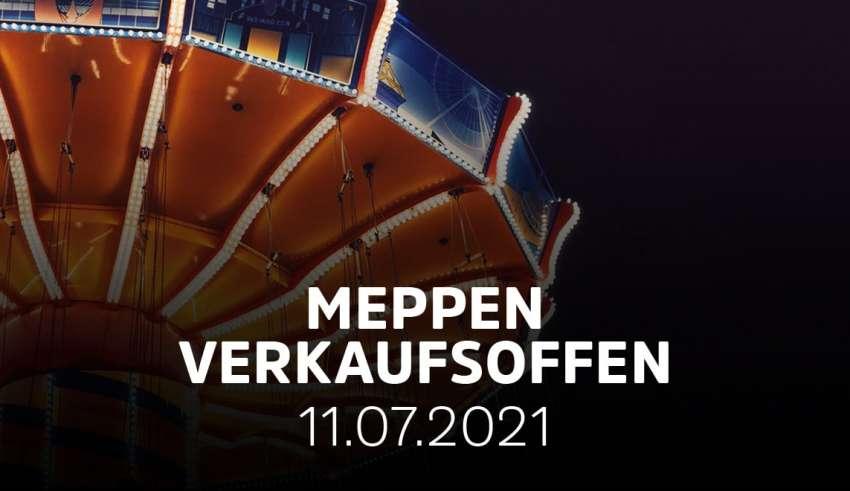 Meppen - Verkaufsoffener Sonntag am 11.07.21 zum Kirmespark