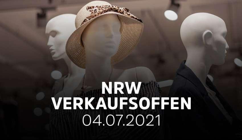 Übersicht der verkaufsoffener Sonntage am 04.07.2021 in NRW