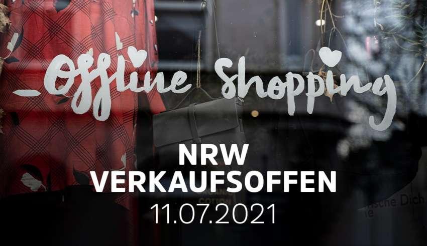 Übersicht der verkaufsoffener Sonntage am 11.07.2021 in NRW