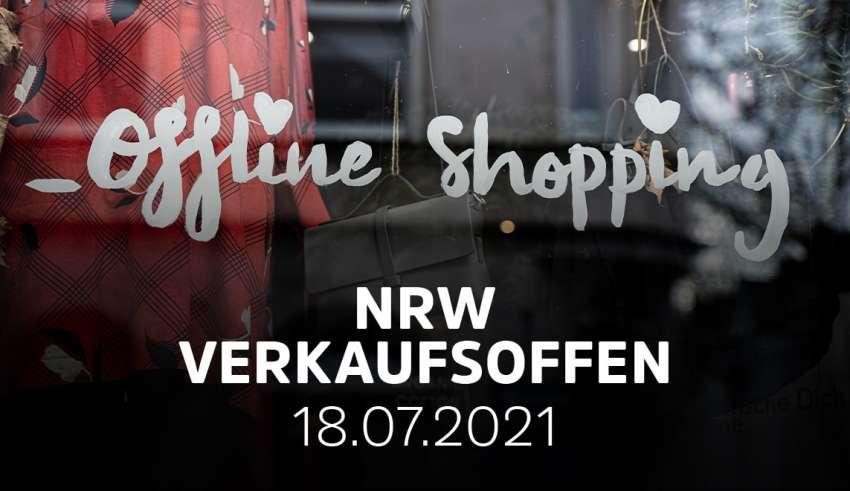 Übersicht der verkaufsoffener Sonntage am 18.07.2021 in NRW