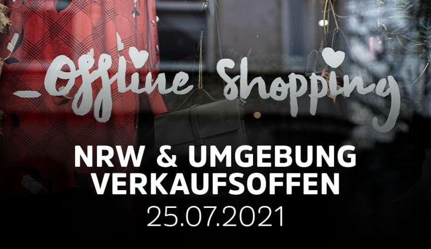 Übersicht der verkaufsoffener Sonntage am 25.07.2021 in NRW und Umgebung