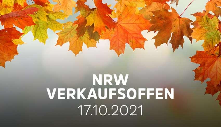 Verkaufsoffener Sonntag am 17.10.21 in NRW