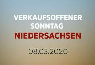 Verkaufsoffener Sonntag in Niedersachsen (NDS) am 8.3.20