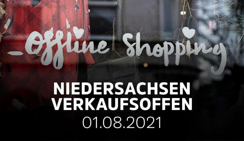 Verkaufsoffene Sonntage in Niedersachsen am 01.08.21