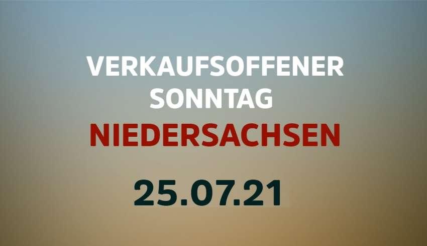 Verkaufsoffener Sonntag in Niedersachsen am 25. Juli 2021