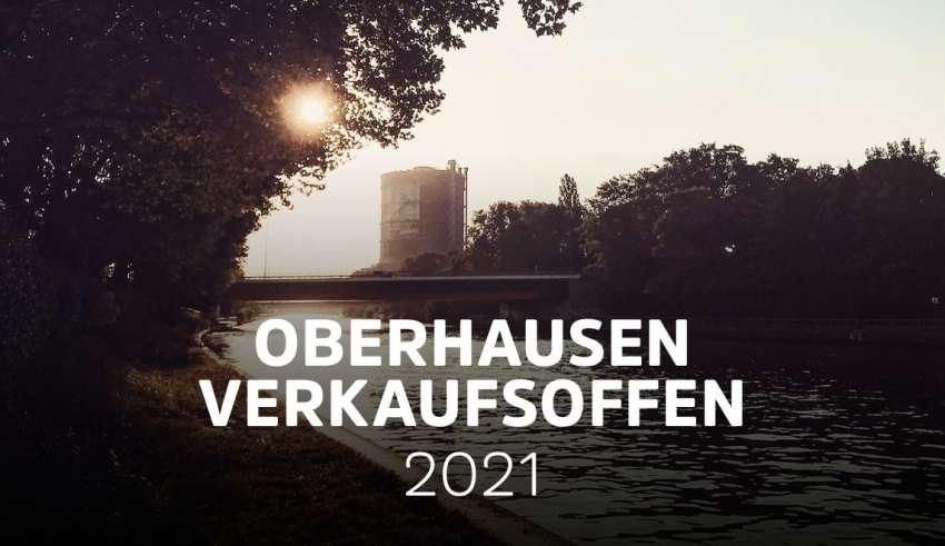 Verkaufsoffene Sonntage in Oberhausen 2021