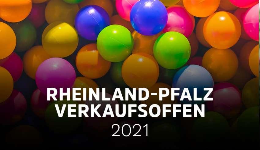 Rheinland-Pfalz verkaufsoffen 2021