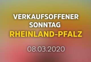Verkaufsoffener Sonntag heute in Rheinland-Pfalz (RLP)