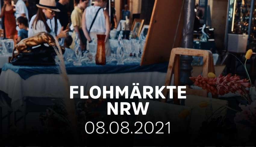 Flohmärkte und Trödelmärkte am 8.8.21 in NRW