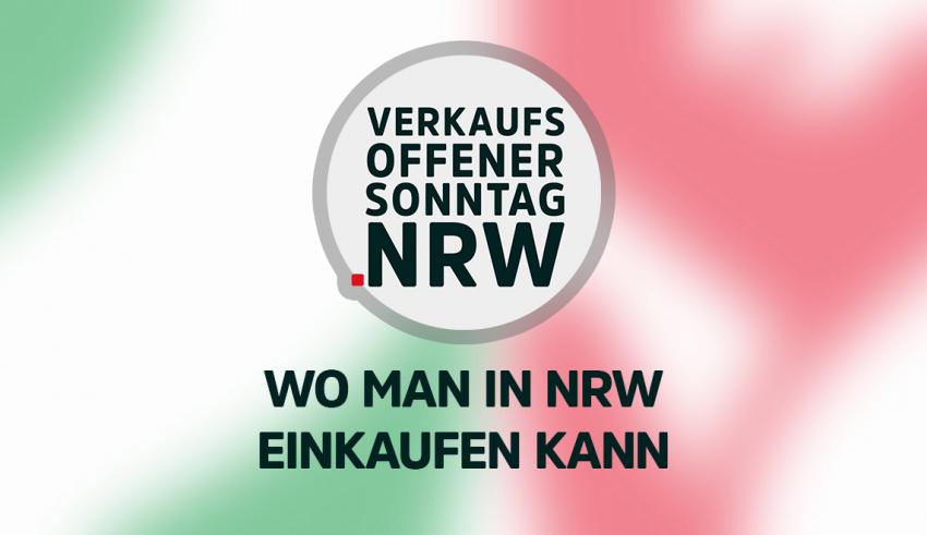 Übersicht wo man in NRW am Sonntag einkaufen kann