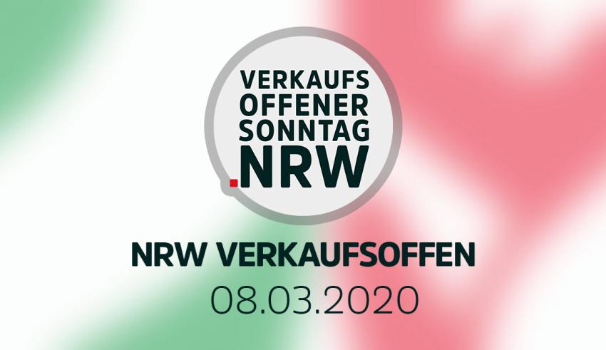 Verkaufsoffener Sonntag NRW am 08.03.20