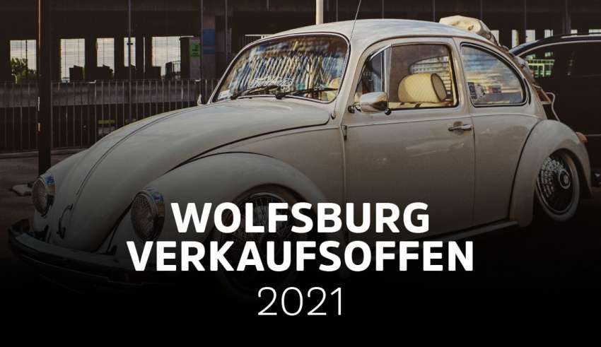 Wolfsburg verkaufsoffen 2021
