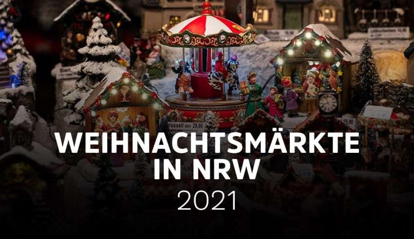 Weihnachtsmarkt NRW - Übersicht der Weihnachtsmärkte in NRW 2021