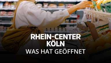 Rhein Center Köln - Was hat trotz Lockdown noch geöffnet